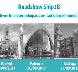 ROADSHOW SHIP2B. Invertir en tecnologías que cambian el mundo