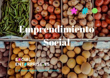 Emprendimiento social – Crear empresas y cambiar el mundo